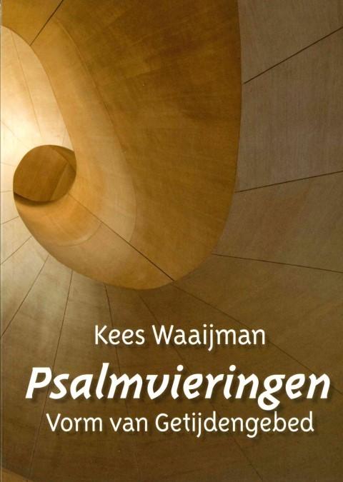 Psalmvieringen, Vorm van Getijdengebed.. Kees Waaijman